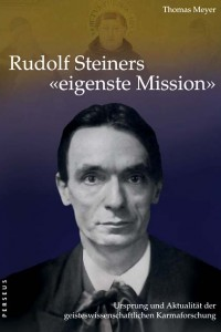 Rudolf Steiners eigenste Mission