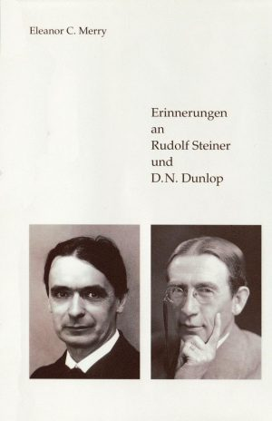 Erinnerungen an Rudolf Steiner und D.N. Dunlop