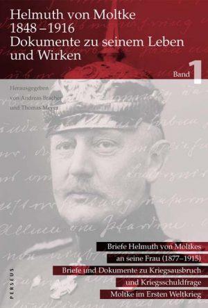 Helmuth von Moltke 1848 -1916 (Band 1)