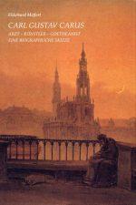 Carl Gustav Carus – Arzt, Künstler, Goetheanist