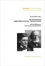 Der Briefwechsel Ralph Waldo Emerson / Herman Grimm