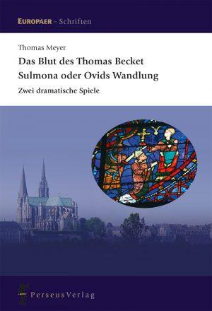 Das Blut des Thomas Becket / Sulmona oder Ovids Wandlung
